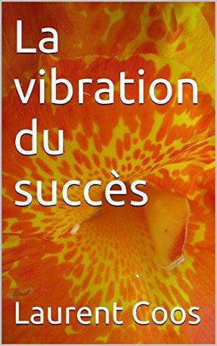 La vibration du succs