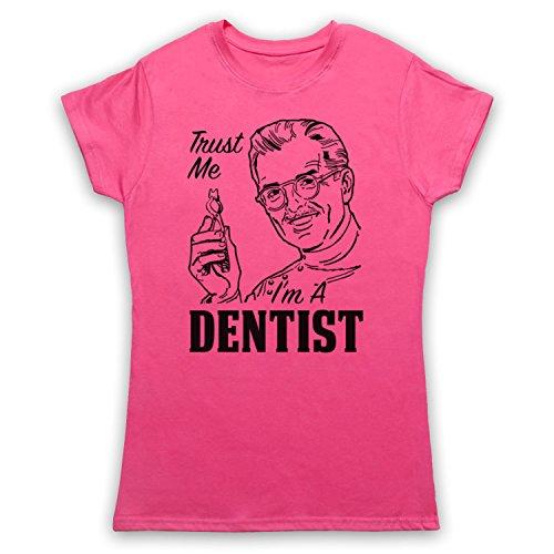 Trust Me I'm A Dentist Funny Work Slogan Damen T-Shirt Rosa