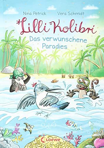 Lilli Kolibri - Das verwunschene Paradies: ab 6 Jahre