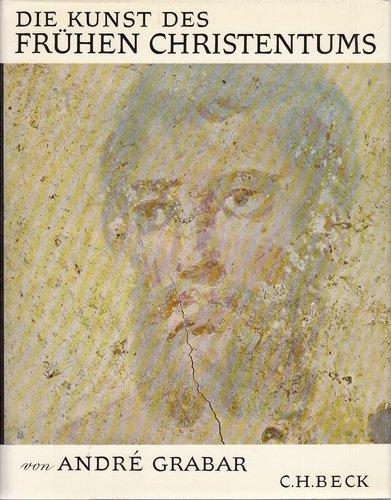 Universum der Kunst. Bd. 9. Die Kunst des frühen Christentums. Von den ersten Zeugnissen christlicher Kunst bis zur Zeit Theodosius' I.