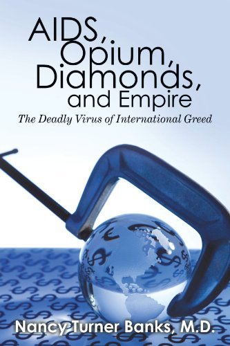 AIDS, Opium, Diamonds, and Empire by MD Nancy Turner Banks (2010-05-11)