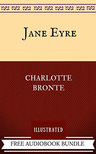 Jane Eyre: By Charlotte Brontë - Illustrated
