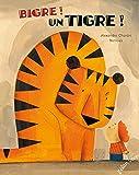 Bigre ! Un tigre ! | Chardin, Alexandre (1971?-....). Auteur