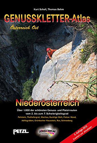 GENUSSKLETTER-ATLAS NIEDERÖSTERREICH: Über 1.000 der schönsten Genuss- und Plaisirrouten vom 2. bis zum 7. Schwierigkeitsgrad