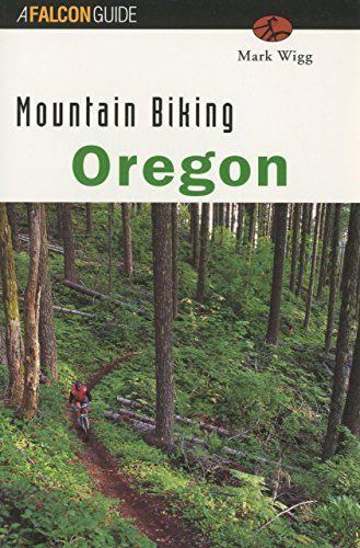 Mountain Biking Oregon (State Mountain Biking Series)