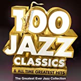 100 Jazz Classics & All Time Original Classic Hits - The Greatest Ever - Best Reviews Guide