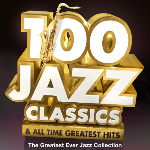 100 Jazz Classics & All Time O...