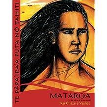 Mataroa e te ari'i o te mau manu: Volume 2 (TE PAPA'IRA'A PUTA NO TAHITI) by Rai Chaze (2013-04-01)
