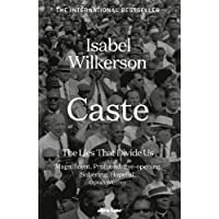 Caste: The Lies That Divide Us: The International Bestseller