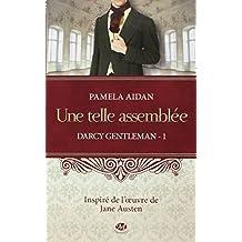 Darcy Gentleman, Tome 1: Une telle assemblée