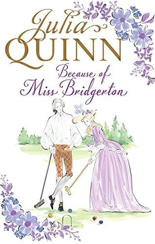 Because of Miss Bridgerton (The Rokesbys) por Julia Quinn