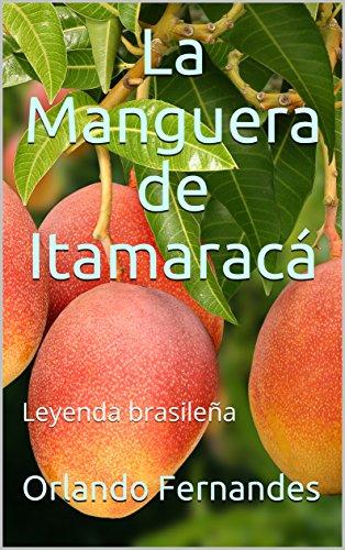 La Manguera de Itamaracá: Leyenda brasileña por Orlando Fernandes