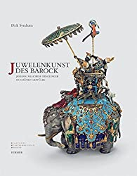Juwelenkunst des Barock: Johann Melchior Dinglinger im Grünen Gewölbe