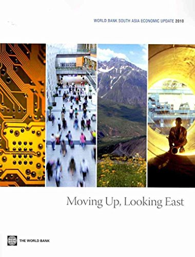 world-bank-south-asia-economic-update-2010-moving-up-looking-east-by-author-dipak-dasgupta-published