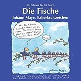 Die Fische. 20. Februar bis 20. März. Johann Mayrs Satierkreiszeichen.