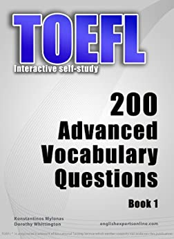 TOEFL Interactive self-study: 200 Advanced Vocabulary Questions. A powerful method to learn the vocabulary you need. (English Edition) de [Mylonas, Konstantinos]