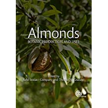 Almonds: Botany, Production and Uses (English Edition)