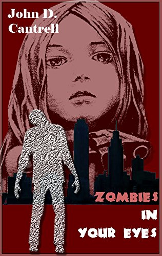 Zombies in Your Eyes: A typical story about the atypical survival of a girl (English Edition)