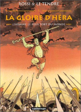 La Gloire d'Héra, tome 1 : L'Homme le plus fort du monde