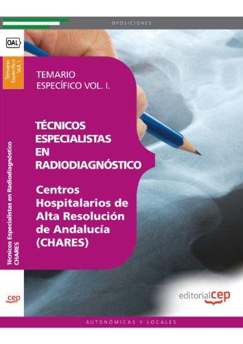 Técnicos Especialistas en Radiodiagnóstico. Centros Hospitalarios de Alta Resolución de Andalucía (CHARES). Temario Específico Vol. I. (Colección 1601) por Antonio López Gutiérrez