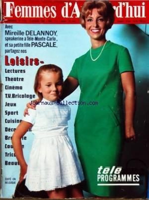 FEMMES D'AUJOURD'HUI [No 1119] du 12/10/1965 - MIREILLE DELANNOY - SPEAKRINE A TELE MONTE-CARLO ET SA PETITE-FILLE PASCALE - LOISIRS - TELE