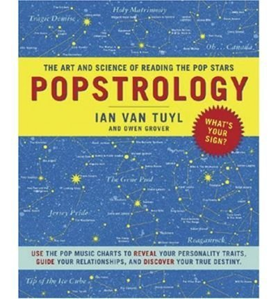 Popstrology: The Art and Science of Reading the Pop Stars by Ian van Tuyl (2004) Paperback