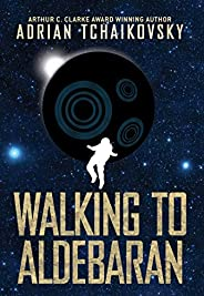 Walking to Aldebaran (English Edition)