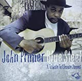 Blue Steel: A Tribute to Elmore James by John Primer (2003-02-04)