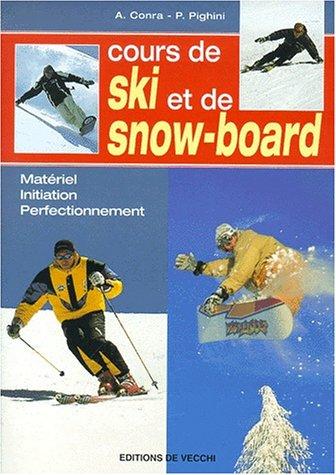 Cours de ski et de snow-board : Matériel, initiation, perfectionnement