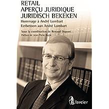 Retail – Aperçu juridique / Juridisch bekeken: Hommmage André Lombart / Eerbetoon aan André Lombart (ELSB.HC.LARC.FR) (Dutch Edition)