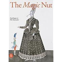 The Magic Nut: A Prologue to the Nutcracker