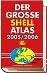 Der große Shell Atlas 2005/2006
