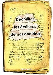 Déchiffrer les écritures de nos ancêtres