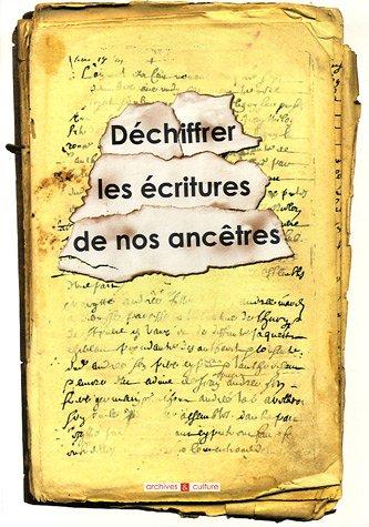 Déchiffrer les écritures de nos ancêtres par Marie-Odile Mergnac