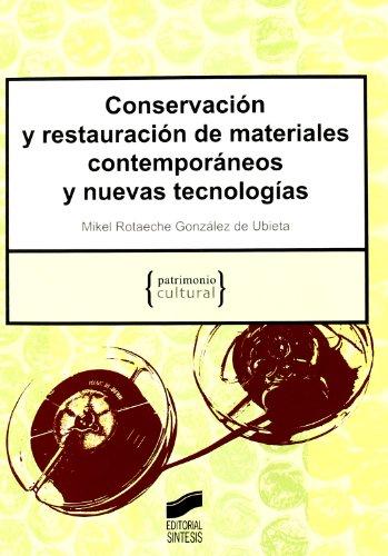 Conservación y restauración de materiales contemporáneos y nuevas tecnologías (Patrimonio cultural)