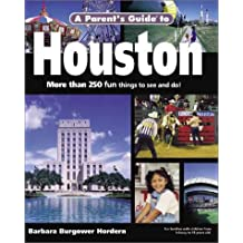 A Parent's Guide to Houston (Parent's Guide Press Travel Series)