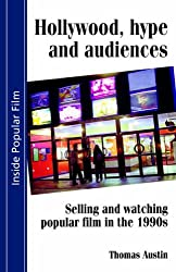 Hollywood Hype and Audiences: Selling and Watching Popular Film in the 1990s (Inside Popular Film)