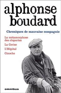 Chroniques de mauvaise compagnie par Alphonse Boudard