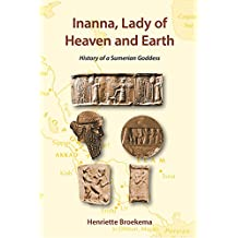 Inanna, lady of heaven and earth (English Edition)
