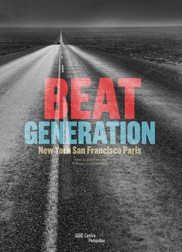 Beat generation : New-york, San Francisco, Paris | le catalogue de l'exposition