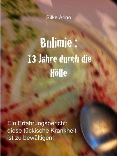 Bulimie : 13 Jahre durch die Hölle
