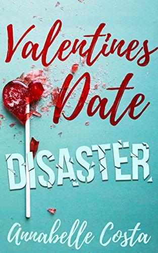 Valentine's Date Disaster: A Novelette (Santa's Girl Book 2) (English Edition)