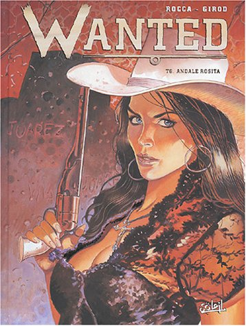 Wanted, tome 6 : Andale Rosita