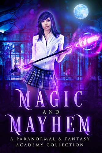 Magic and Mayhem: A Paranormal And Fantasy Academy Collection (English Edition) -