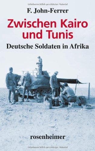 Buchseite und Rezensionen zu 'Zwischen Kairo und Tunis - Deutsche Soldaten in Afrika' von F. John-Ferrer