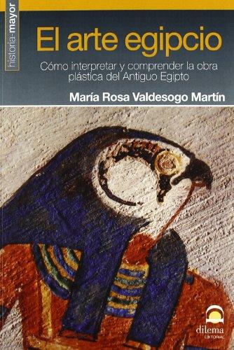 EL ARTE EGIPCIO (color) por MARÍA ROSA VALDESOGO MARTÍN