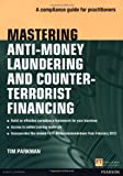 Mastering Anti-money Laundering and Countering Terrorist Financing: A Compliance Guide for Practitioners (The Mastering Series)
