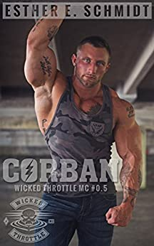 Corban: Wicked Throttle MC #0.5 by [Schmidt, Esther E.]