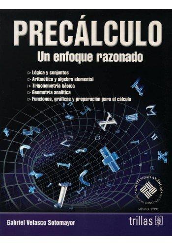 Precalculo/Precalculus: Un Enfoque Razonado/a Rational Approach