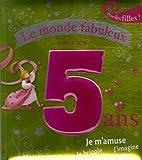 Image de Le monde fabuleux de mes 5 ans : Pour les filles !